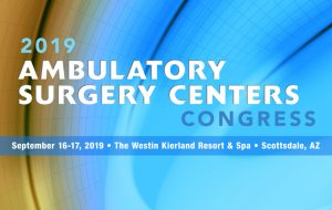 2019 Ambulatory Surgery Centers Congress