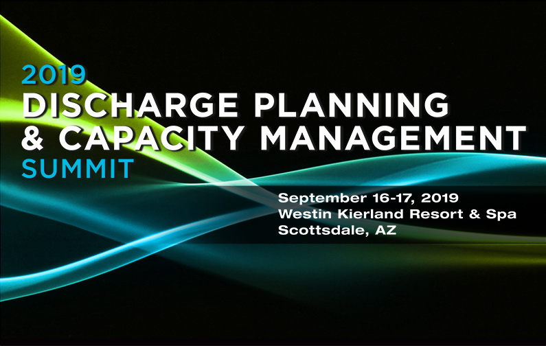 2019 Discharge Planning & Capacity Management Summit