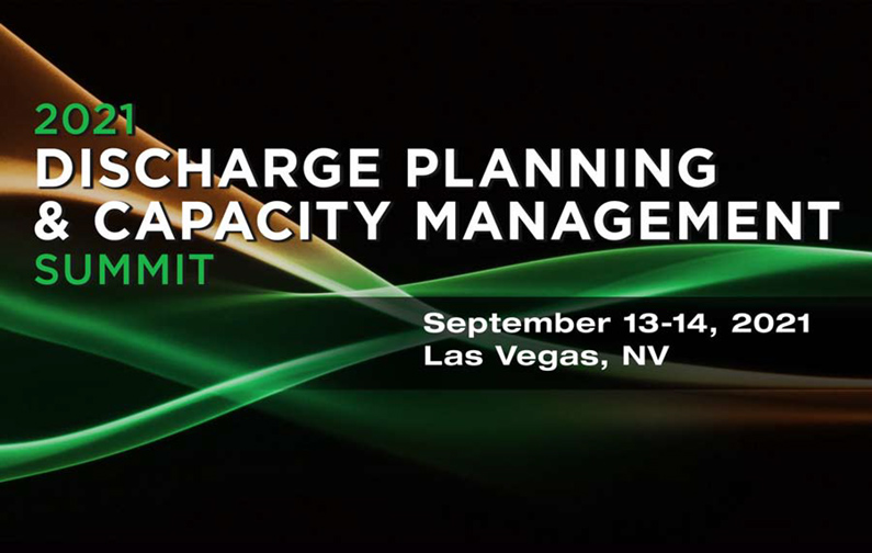 2021 Discharge Planning & Capacity Management Summit
