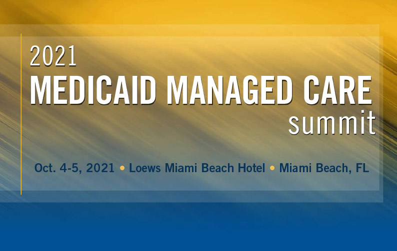 2021 Medicaid Managed Care Summit