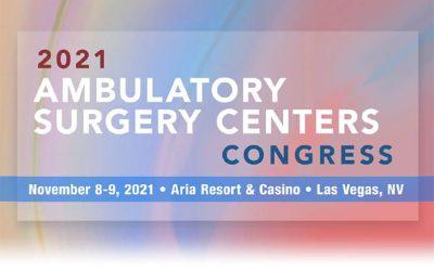 2021 Ambulatory Surgery Centers Congress
